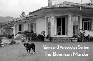 Yarns and Anecdotes Series: The Bennison Murder